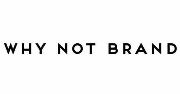 Why Not Brand